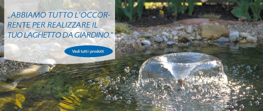 Abbiamo tutto l'occorrente per realizzare il tuo laghetto da giardino.